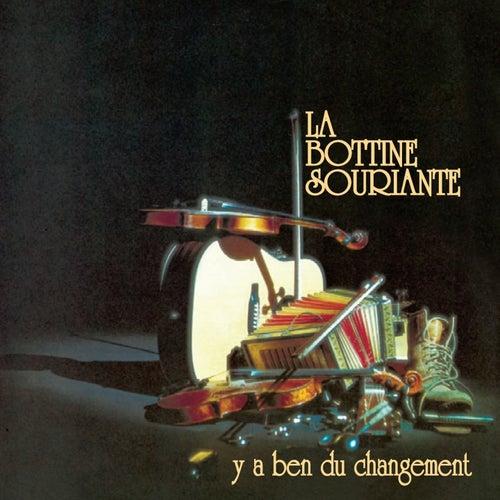 Y'a ben du changement by La Bottine Souriante