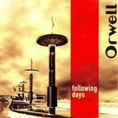 Following Days by Orwell