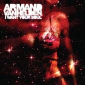 I Want Your Soul (Remixes) von Armand Van Helden