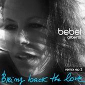 Bring Back The Love Remixes EP2 von Bebel Gilberto