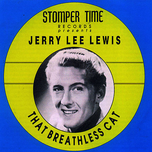 That Breathless Cat by Jerry Lee Lewis
