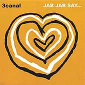 Jab Jab Say by 3 Canal