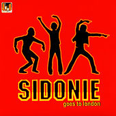 Sidonie Goes To London by Sidonie