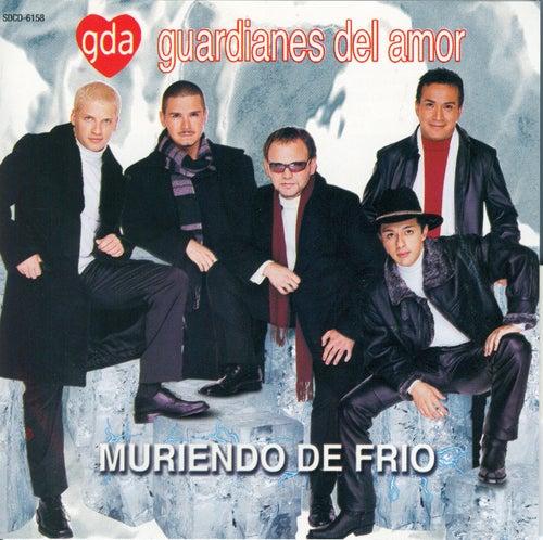 Muriendo De Frio by Guardianes Del Amor