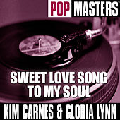 Pop Masters: Sweet Love Song To My Soul by Kim Carnes