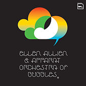 Orchestra Of Bubbles by Ellen Allien