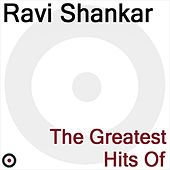 The Greatest Hits of by Ravi Shankar