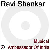 Musical Ambassador of India by Ravi Shankar
