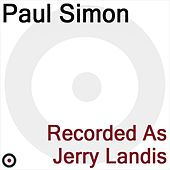 Recorded as Jerry Landis by Paul Simon