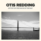 Sittin' On the Dock of the Bay by Otis Redding