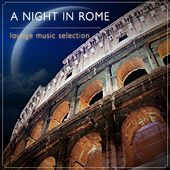 A Night in Rome Lounge Music Selection by Various Artists