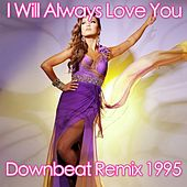 I Will Always Love You (Downbeat Remix 1995) by Disco Fever