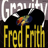 Gravity by Fred Frith