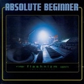 Flashnizm by Absolute Beginner