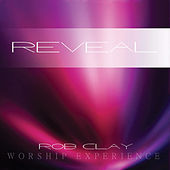 Reveal by Rob Clay