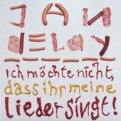Ich Möchte Nicht, Dass Ihr Meine Lieder Singt von Jan Delay