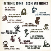 See Mi Yah Remixes by Rhythm & Sound