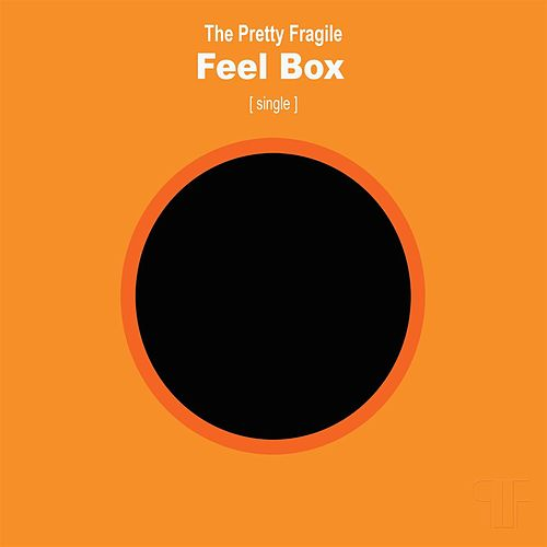 Feel Box (single) by The Pretty Fragile