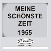 Meine schönste Zeit 1955 by Various Artists