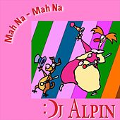 Mah Na Mah Na by Dj Alpin