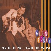 Glen Rocks by Glen Glenn