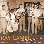 The Memory Lingers On - Remembering Jesse James And All The Boys by Ray Campi