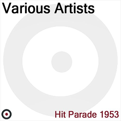 Hit Parade 1953 by Various Artists
