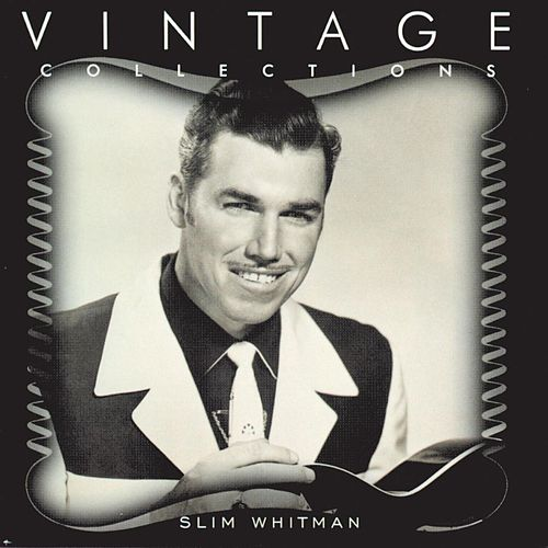 Vintage Collection by Slim Whitman