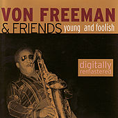 Young And Foolish by Von Freeman