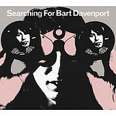 Searching For Bart Davenport by Bart Davenport