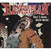 Halt's Maul - mach Musik! by Rantanplan