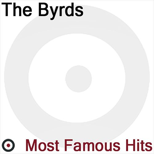 Most famous Hits by The Byrds