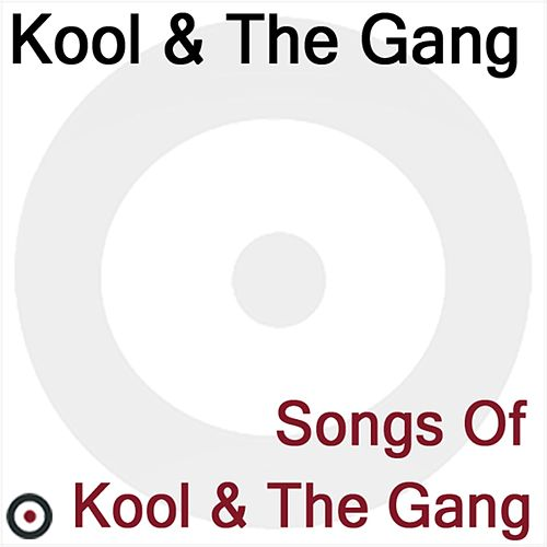 Songs of Kool & The Gang by Kool & the Gang