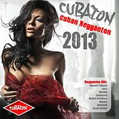 Cubaton 2013: Cuban Reggaeton by Various Artists