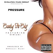 Booty so Big (feat. Dibiasi) by Pressure