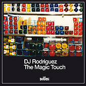The Magic Touch by Dj Rodriguez