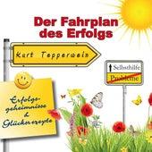 Selbsthilfe - Der Fahrplan des Erfolgs - Erfolgsgeheimisse und Glücksrezepte by Kurt Tepperwein