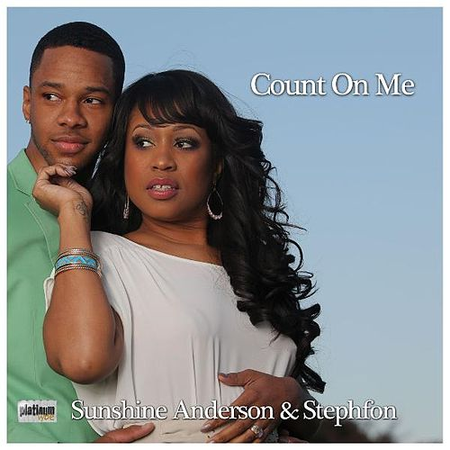 Count on Me (Platinum Remix) [feat. Stephfon] by Sunshine Anderson