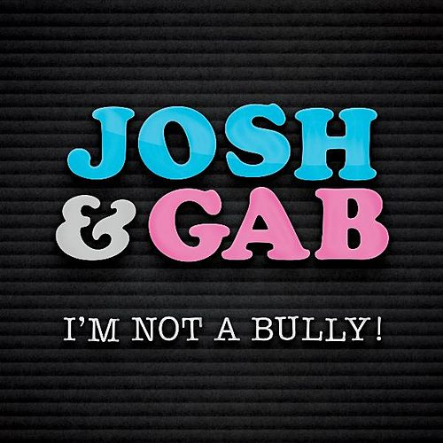 I'm Not a Bully! by Josh