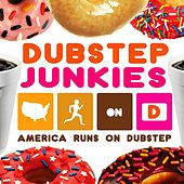 America Runs On Dubstep by Dubstep Junkies