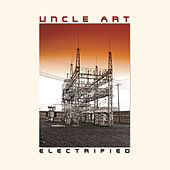 Electrified by Uncle Art