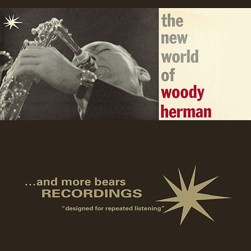 The New World Of Woody Herman by Woody Herman