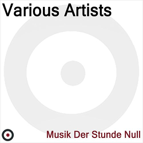 Musik Der Stunde Null by Various Artists