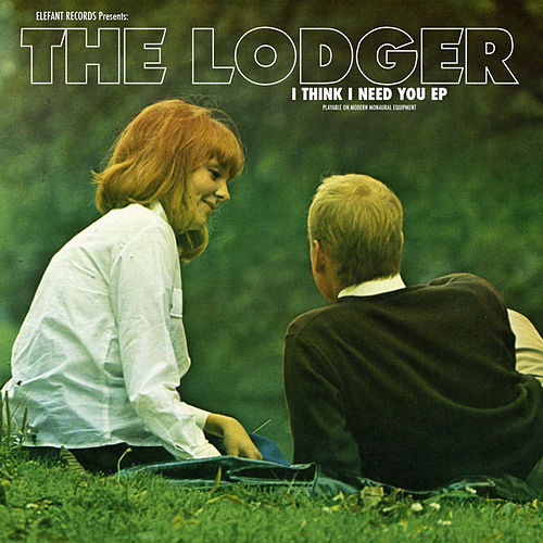 I Think I Need You by The Lodger