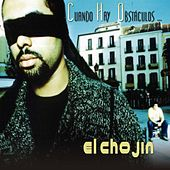 Cuando Hay Obstaculos by El Chojin