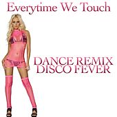 Everytime We Touch by Disco Fever