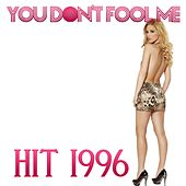 You Don't Fool Me (Remix Dance Hit of 1996) by Disco Fever