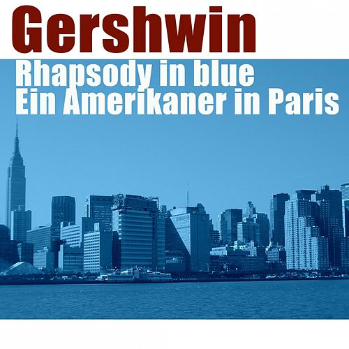 Gershwin: Rhapsody in Blue, Ein Amerikaner in Paris by Slovak Philharmonic Orchestra