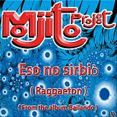 Eso No Sirbiò (Raggaeton from the Album