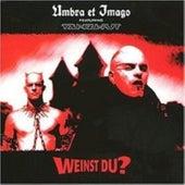 Weinst Du by Umbra Et Imago